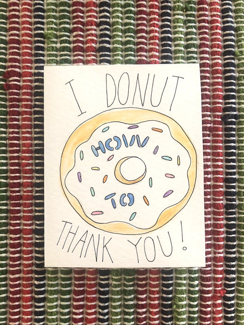 "I ""Donut"" How to Thank You Card"