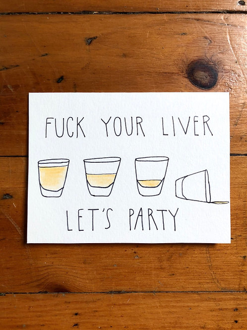 Fuck Your Liver, Let's PARTY Card
