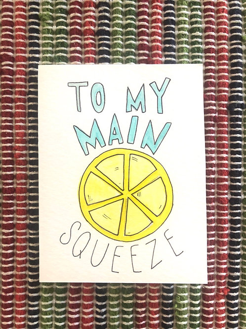 To My Main Squeeze Card