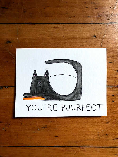 You're Puuuurfect Card