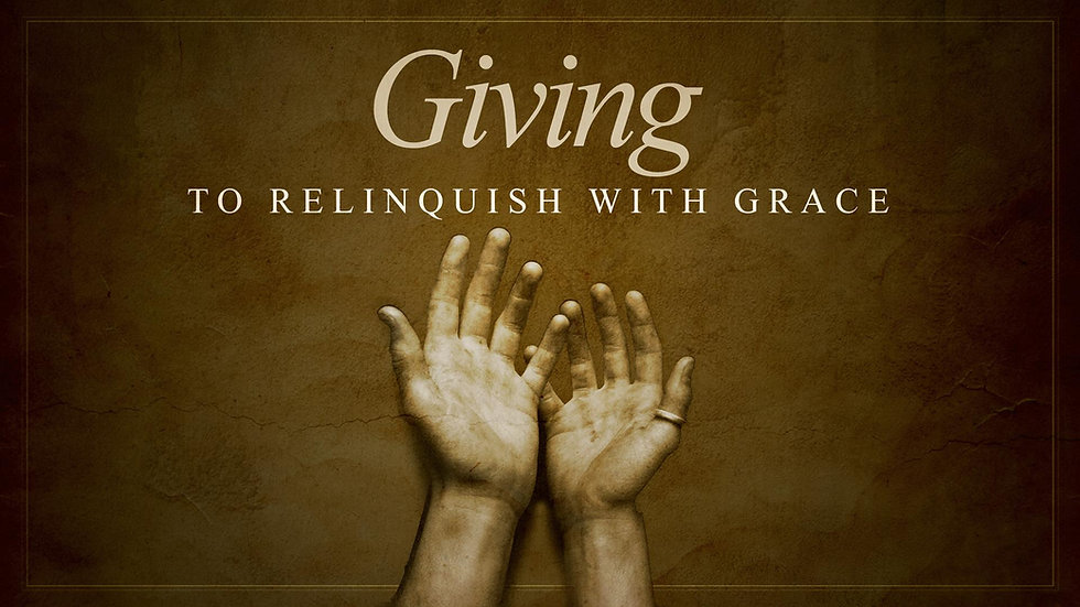 GIVING TO RELINQUISH WITH GRACE LINDA.jp
