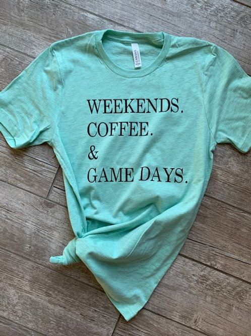 Weekends. Coffee. Game Days.