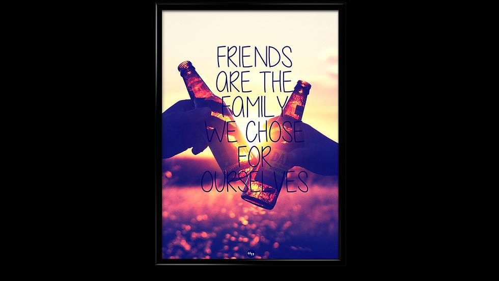 Friends = family - plakat