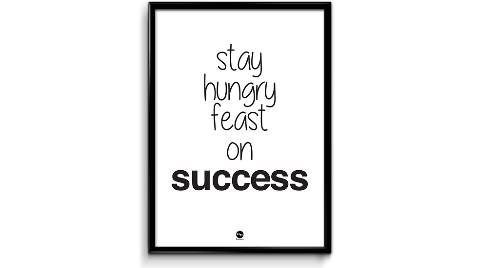 Stay hungry feast on success plakat
