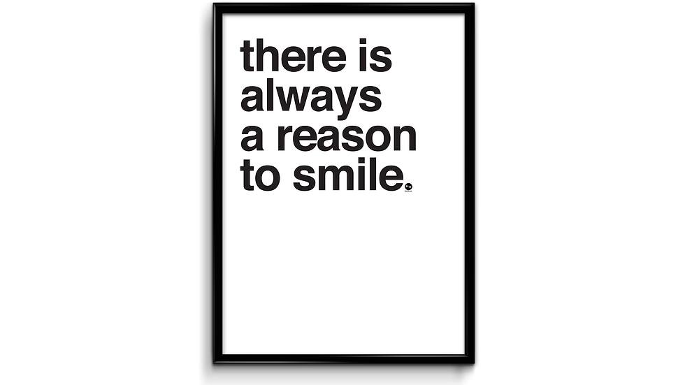 There is always a reason to smile - plakat