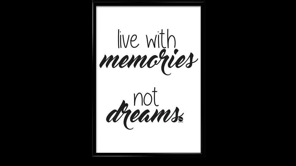 Live with memories not dreams plakat