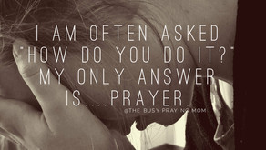 I only ever do it because of prayer.