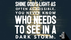 Shine God's light,  so others can follow.