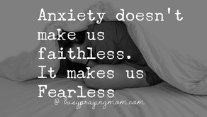 Having Anxiety doesn't make you Faithless.