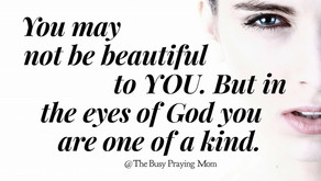 Don't look at YOUR beautiful, look at GODS beautiful.