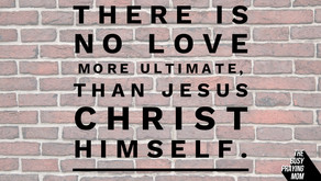 Jesus is the ultimate of all love