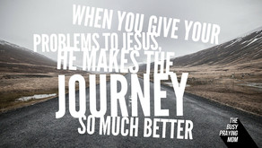 Give it to God, and your journey will be a lot easier.