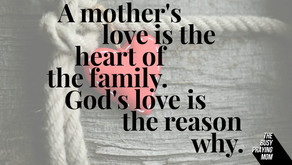 A mother's love is the heart of the family.