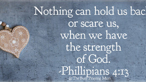 Nothing can hold us back, because we have God.
