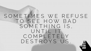 If you refuse to see, it will destroy you