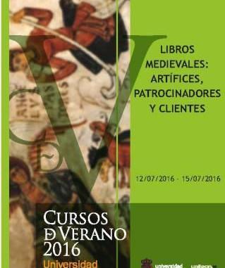 """Curso de Verano de la Universidad de León """"Libros medievales: artífices, patrocinadores y clientes"""""""