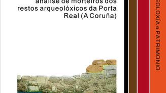 Lectura estratigráfica e análise de morteiros dos restos arqueolóxicos da Porta Real (A Coruña)