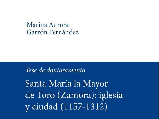 Tese de doutoramento: Santa María la Mayor de Toro (Zamora): iglesia y ciudad (1157-1312)