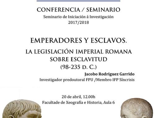 Seminario de Iniciación á Investigación: Emperadores y esclavos: La legislación imperial romana sobr