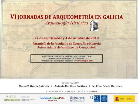 VI Jornadas de Arqueometría en Galicia. Arqueología histórica (Compostela, 27 septiembre y 4 octubre