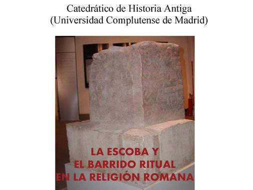 """""""La escoba y el barrido ritual en la Religión Romana"""": Conferencia de Santiago Montero"""