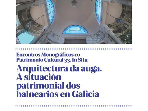 Encontro Arquitectura da auga. A situación patrimonial dos balnearios en Galicia