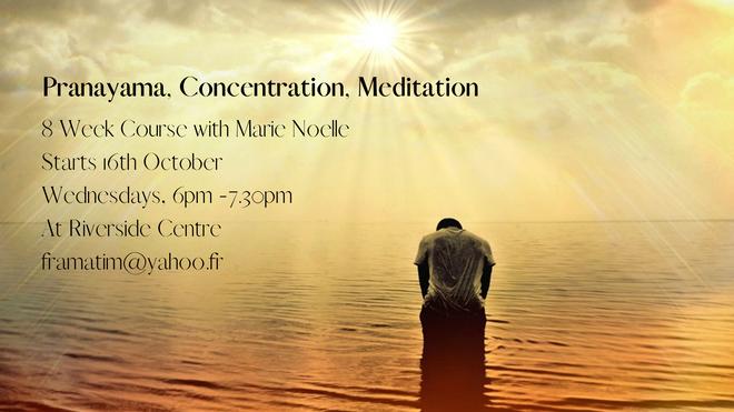 Pranayama, Concentration, Meditation