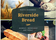 Riverside Bread available Monday, Wednesday & Friday