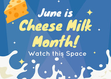June is Cheese Milk Month!