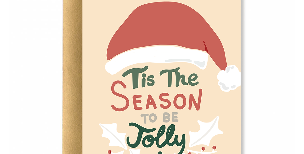 Tis The Season To Be Jolly! Greeting Card