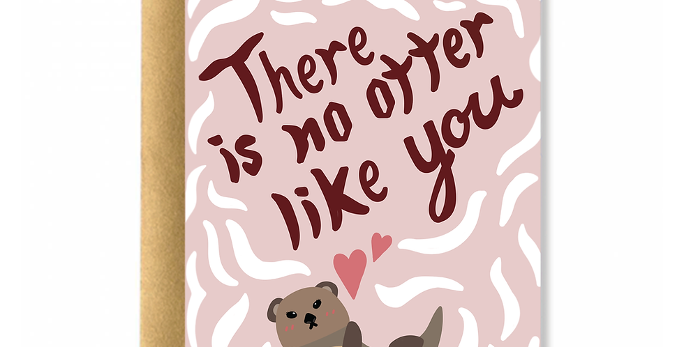 No Otter Like You Greeting Card
