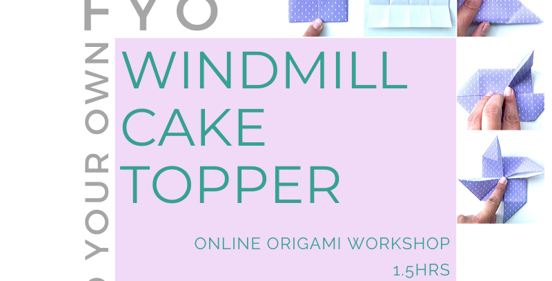 ONLINE WINDMILL CAKE TOPPERS WORKSHOP