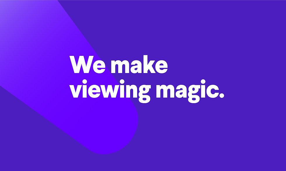 We make viewing magic.