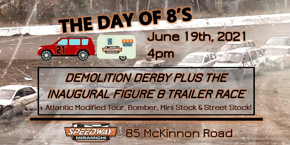 THE DAY OF 8'S - Speedway Miramichi