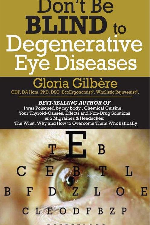 Don't Be BLIND To Degenerative Eye Diseases