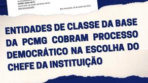 ENTIDADES DE CLASSE DA BASE DA PCMG COBRAM PROCESSO DEMOCRÁTICO NA ESCOLHA DO CHEFE DA INSTITUIÇÃO
