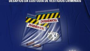 INTERPRETAÇÃO DISTORCIDA PARA JUSTIFICAR INÉRCIA/OMISSÃO FRENTE AO DESAFIO DA CUSTÓDIA DE VESTÍGIOS