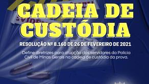 CADEIA DE CUSTÓDIA: Resolução 8.160/2021