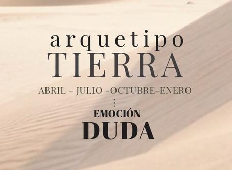 ARQUETIPO TIERRA  - Emoción:  DUDA