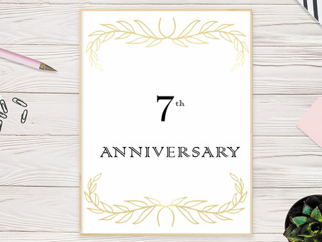 7th Anniversary! Can you believe it?!