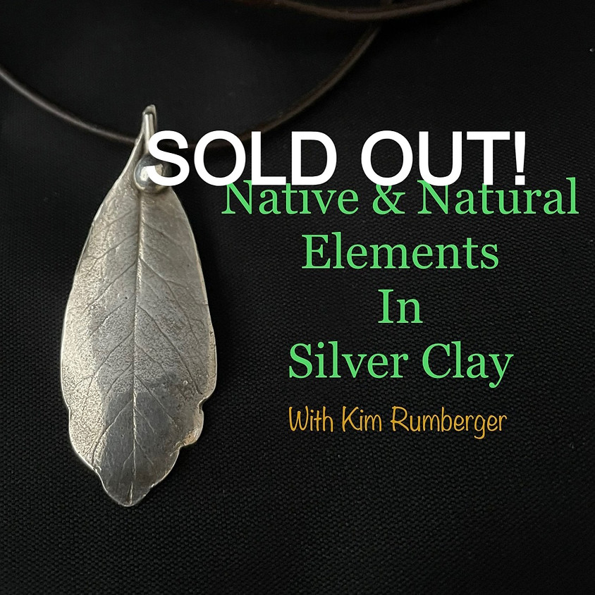 Native & Natural Elements in Silver Metal Clay with Kim Rumberger - July 22, 5:30-8:30 pm