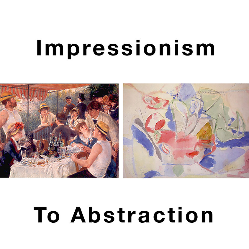 """Impressionism through Mid-Century Abstract """"The Language of Visual Abstraction"""" on Zoom"""