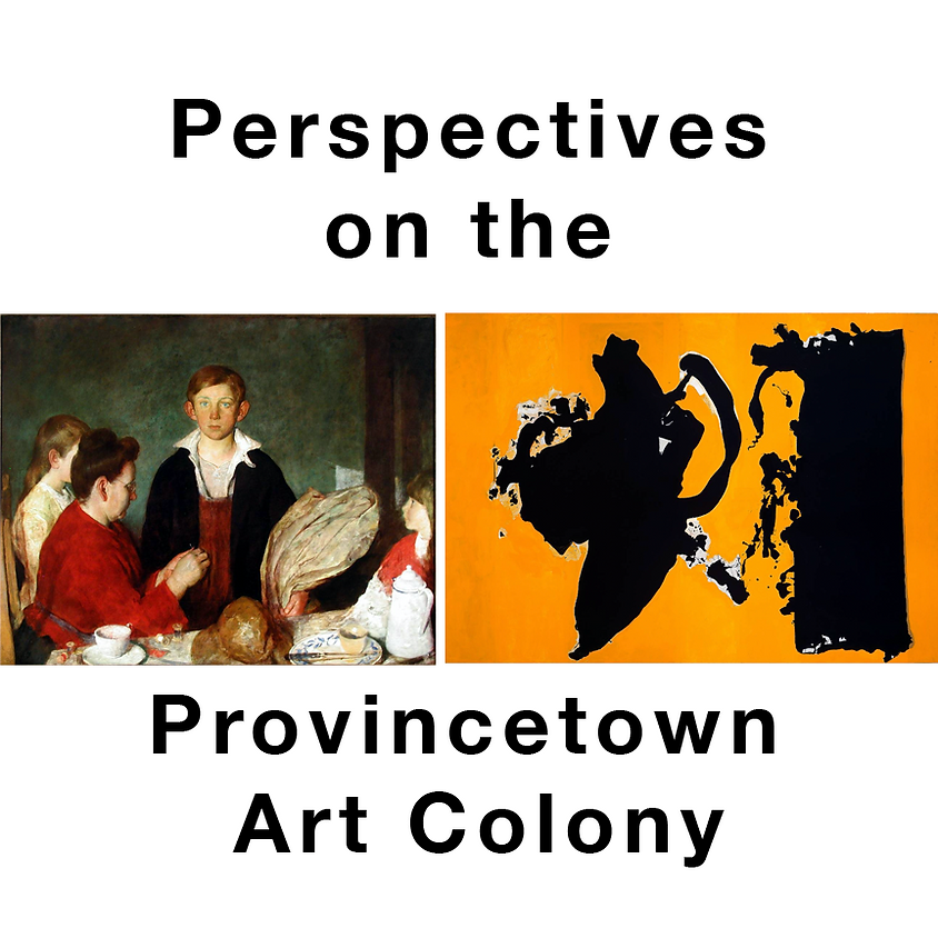 Perspectives on the Provincetown Art Colony with Deborah Forman / 5 Tuesdays from 3:00 pm to 4:30 pm