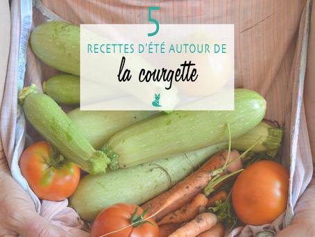 5 recettes d'été autour de la courgette.