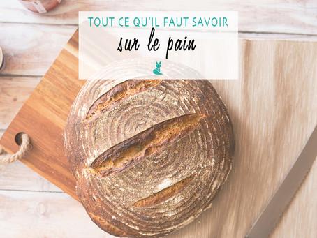 Tout ce qu'il faut savoir sur le pain !