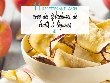 11 recettes anti-gaspi avec des épluchures de fruits & légumes !