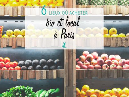 6 lieux où acheter bio et local à Paris.