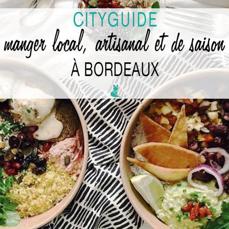 CITYGUIDE Bordeaux : manger local, artisanal et de saison.