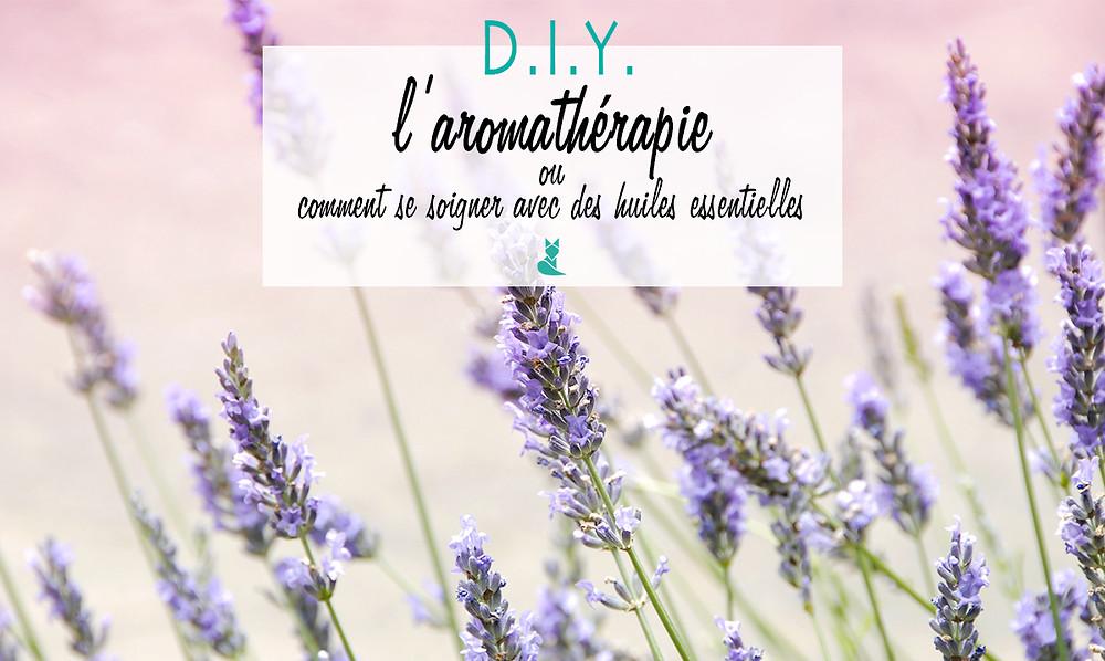 aromatherapie se soigner avec des huiles essentielles