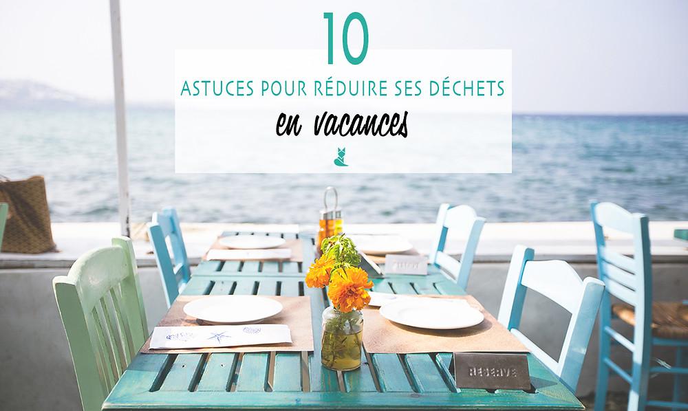 reduire ses dechets vacances dix astuces responsables